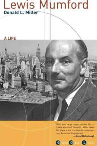 Lewis Mumford : A Life (Grove Great Lives Series): 紀伊國屋書店
