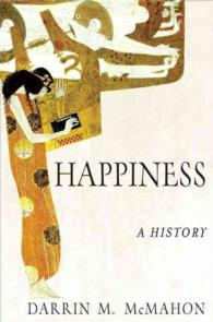 Happiness : A History (Reprint)