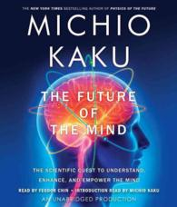 The Future of the Mind (13-Volume Set) : The Scientific Quest to Understand, Enhance, and Empower the Mind <13 vols.> (13 vols.) (Unabridged)