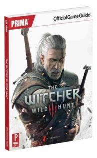 The Witcher 3 : Wild Hunt: Prima Official Game Guide (PAP/PSC)