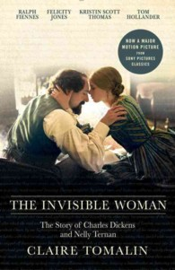 The Invisible Woman : The Story of Nelly Ternan and Charles Dickens (Vintage) (2 MTI)