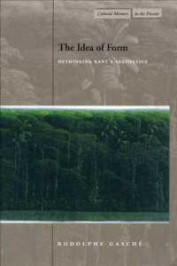 The Idea of Form : Rethinking Kant's Aesthetics (Cultural Memory in the Present)