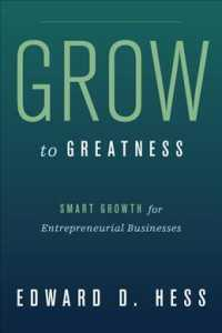 Grow to Greatness : Smart Growth for Entrepreneurial Businesses