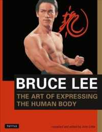 Bruce Lee: Art of Expressing the Human Body