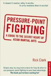 Pressure-Point Fighting : A Guide to the Secret Heart of Asian Martial Arts