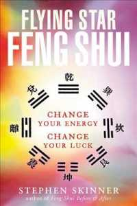 Flying Star Feng Shui : Change Your Energy; Change Your Luck