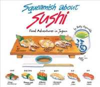 Squeamish about Sushi : And Other Food Adventures in Japan