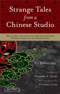 Strange Tales from a Chinese Studio : The Classic Collection of Eerie and Fantastic Chinese Stories of the Supernatural