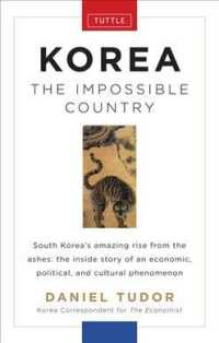 Korea : The Impossible Country