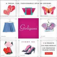 Girligami : A Fresh, Fun, Fashionable Spin on Origami