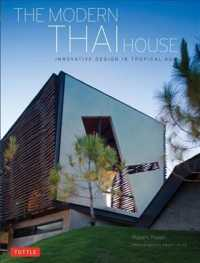 The Modern Thai House : Innovative Designs in Tropical Asia