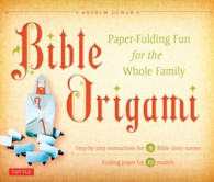 Bible Origami : Paper-Folding Fun for the Whole Family!