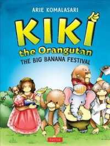 Kiki the Orangutan : The Big Banana Festival