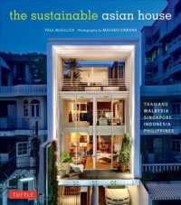 The Sustainable Asian House : Thailand, Malaysia, Singapore, Indonesia, Philippines