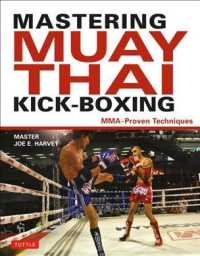 Mastering Muay Thai Kick-Boxing : MMA-Proven Techniques