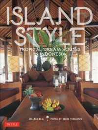 Island Style : Tropical Dream Houses in Indonesia