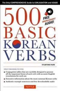 500 Basic Korean Verbs : The Only Comprehensive Guide to Conjugation and Usage (PAP/DWN)