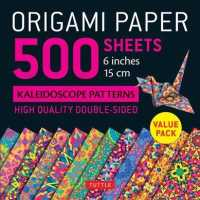 Origami Paper 500 Sheets Kaleidoscope Patterns 6 in : Tuttle Origami Paper: High-quality Origami Sheets Printed with 12 Different Designs: Instruction