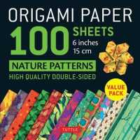 Origami Paper 100 Sheets Nature Patterns 6 Inch - 15cm : Tuttle Origami Paper - High-quality Origami Sheets Printed with 8 Different Designs; Instruct