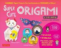 Super Cute Origami : Kawaii Paper Projects You Can Decorate in Thousands of Ways! (BOX STK PA)
