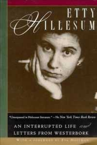 Etty Hillesum : An Interupted Life the Diaries, 1941-1943 and Letters from Westerbork