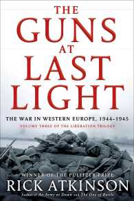 The Guns at Last Light : The War in Western Europe, 1944-1945 (Liberation Trilogy)