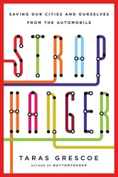 Straphanger : Saving Our Cities and Ourselves from the Automobile