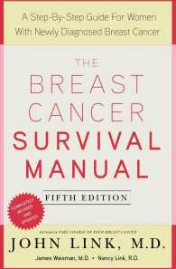 The Breast Cancer Survival Manual : A Step-by-Step Guide for the Woman with Newly Diagnosed Breast Cancer (5 REV UPD)