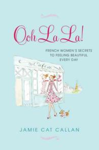 Ooh La La! : French Women's Secrets to Feeling Beautiful Every Day