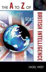 The a to Z of British Intelligence (The a to Z Guide)