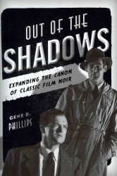 Out of the Shadows : Expanding the Canon of Classic Film Noir