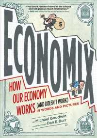 Economix : How and Why Our Economy Works (And Doesn&#039;t Work), in Words and Pictures