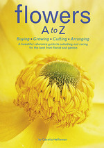 Flowers a to Z : Buying,growing,cutting, Arranging