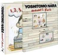 Yoshitomo Nara : Nobody&#039;s Fool