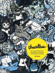 Threadless : Ten Years of T-Shirts from the World's Most Inspiring Online Design Community