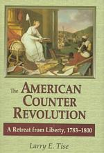 The American Counterrevolution : A Retreat from Liberty, 1783-1800