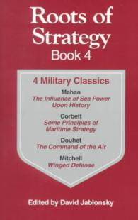 Roots of Strategy Book : 4 Military Classics : the Influence of Sea Power upon History, 1660-1783, Some Principles of Maritime Strategy, Command of th <4>