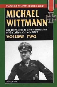 Michael Wittman and the Waffen SS Tiger Commanders of the Leibstandarte in World War II (Stackpole Military History) <2>