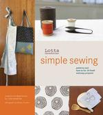 Lotta Jansdotter&#039;s Simple Sewing : Patterns and How-to for 24 Fresh and Easy Projects