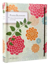 Paper Blossoms : A Book of Beautiful Bouquets for the Table (POP)