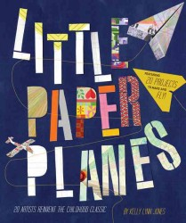 Little Paper Planes : 20 Artists Reinvent the Childhood Classic (CSM)