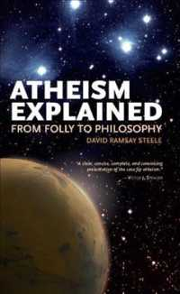 Atheism Explained : From Folly to Philosophy (Ideas Explained)