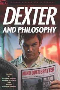 Dexter and Philosophy : Mind over Spatter (Popular Culture and Philosophy)