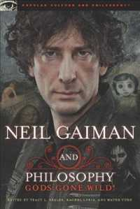 Neil Gaiman and Philosophy : Gods Gone Wild! (Popular Culture and Philosophy)