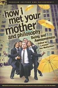 How I Met Your Mother and Philosophy : Being and Awesomeness (Popular Culture and Philosophy)