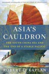 Asia's Cauldron : The South China Sea and the End of a Stable Pacific -- Paperback