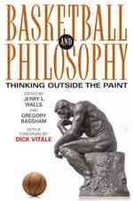 Basketball and Philosophy : Thinking Outside the Paint (The Philosophy of Popular Culture)