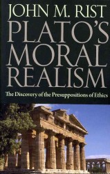 Plato's Moral Realism : The Discovery of the Presuppositions of Ethics