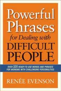 Powerful Phrases for Dealing with Difficult People : Over 325 Ready-to-Use Words and Phrases for Working with Challenging Personalities