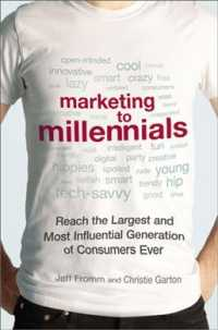 Marketing to Millennials : Reach the Largest and Most Influential Generation of Consumers Ever